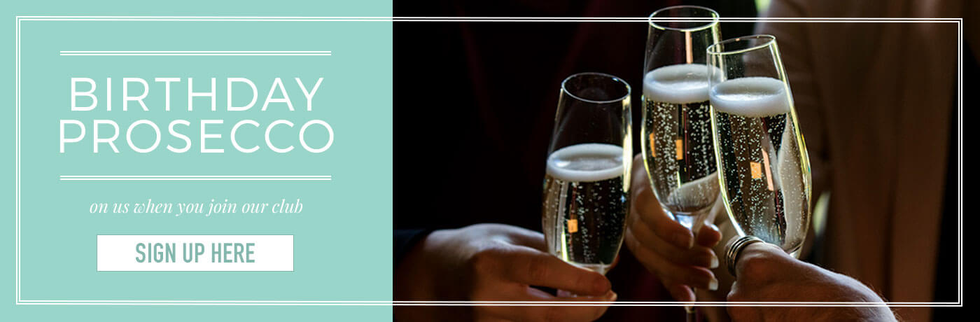 Prosecco On us when you join the Ember Club