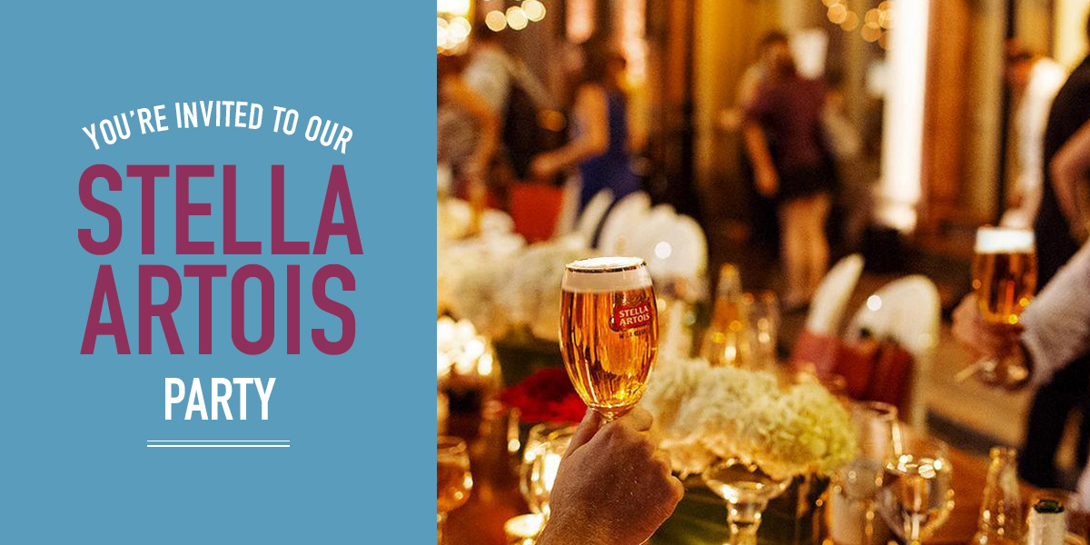 You're invited to our Stella Artois Party!